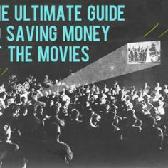 The Ultimate Guide to Saving Money at the Movies – 45 Tips!