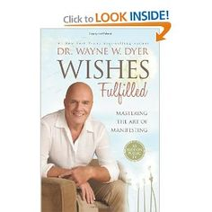 Wishes Fulfilled: Mastering the Art of Manifesting: Dr. Wayne W. Dyer Have not read yet, on its way! Wayne Dyer presented his book last night on PBS and I was captivated as always! We started working with his ideas first thing this morning:)) Good Books, Books To Read, My Books, Amazing Books, Amazing Movies, Life Changing Books, Thing 1, How To Manifest, Inspirational Books