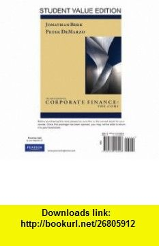 Corporate Finance The Core, Student Value Edition (2nd Edition) (9780132153928) Jonathan Berk, Peter DeMarzo , ISBN-10: 0132153920  , ISBN-13: 978-0132153928 ,  , tutorials , pdf , ebook , torrent , downloads , rapidshare , filesonic , hotfile , megaupload , fileserve