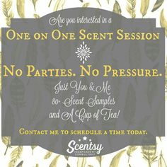 Contact me today for your one on one scent session so you smell everything and find your new favorites!!!