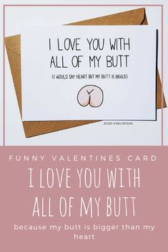 Funny love card - I love you with all of my butt! The perfect gift for that someone special you share a little too much with - valentines, anniversary, birthday or any day #funny #valentines #love #ad