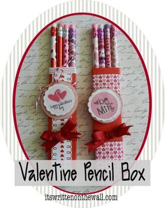 Valentine Pencil Boxes make fun Valentine's Day Gifts for Class Treat + 9 Free Valentine Tags
