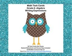 This product has 60 Task Cards to provide practice in expressing a phrase as an algebraic expression. The collection provides your students the opportunity to gain fluency in this important CCSS.The cards have a colorful owl theme to make them engaging.