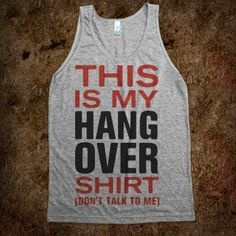My Hang Over Shirt (Tank) - Summer Of Fun - Skreened T-shirts, Organic Shirts, Hoodies, Kids Tees, Baby One-Pieces and Tote Bags Custom T-Shirts, Organic Shirts, Hoodies, Novelty Gifts, Kids Apparel, Baby One-Pieces | Skreened - Ethical Custom Apparel