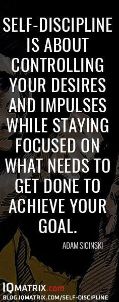 How to develop the self-discipline necessary to reach your goals: http://blog.iqmatrix.com/self-discipline