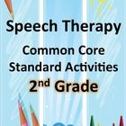 Common Core Standards for 2nd Graders which focus on speech-language therapy goals for SLPs.