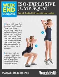 Iso-Explosive Jump Squats: Whip your lower half into shape. The five-second pause before you jump up activates tons of muscle fibers in your glutes and quads to help sculpt look-at-me legs.    REPIN IF YOU'RE IN! #WHWeekendChallenge http://www.womenshealthmag.com/fitness/weekend-challenge-iso-explosive-jump-squats?cm_mmc=Pinterest-_-womenshealth-_-content-fitness-_-isoexplosivejump