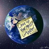 Addressing climate change - clean up your mess for Mother Earth Our Planet, Save The Planet, Mother Earth, Mother Nature, Cleaning Master, Save Our Earth, Happy Earth, Our Environment, Peace On Earth