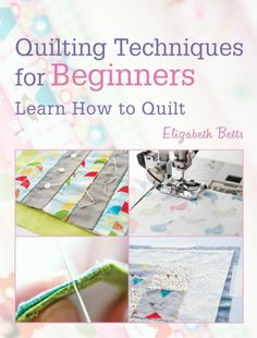 FREE ebook: Quilting Techniques for Beginners: Learn How to Quilt ... : quilting for dummies free ebook - Adamdwight.com