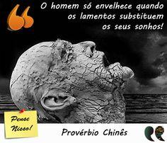 Provérbio Chinês: lamentos e sonhos...