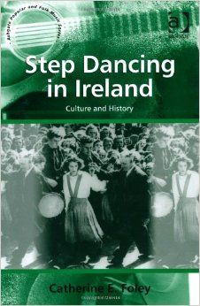 Step Dancing in Ireland: Culture and History