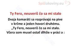 Ty Fero, neuveríš čo sa mi stalo - Spišiakoviny.eu
