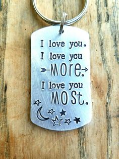 Hey, I found this really awesome Etsy listing at https://www.etsy.com/listing/494372995/i-love-you-most-keychain-hand-stamped