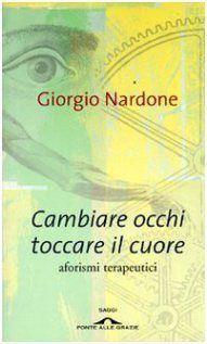 생각을 바꾸면 마음이 움직인다: 치유를 위한 경구 | Giorgio Nardone (Author)  2007년2월 출간, 157페이지 |   공허하고 쓸모없는 말이 있고 가슴에 와 닿는 말이 있다. 이 책에 실린 치유를 위한 경구는 마음을 울리는 강렬한 메시지를 전달하는 힘을 가지고 있다. 이탈리아의 저명한 심리학자이자 테라피스트인 조르지오 나르도네는 치유의 힘을 갖고 있는 경구들의 마법같은 힘을 경험했다. 그것은 마음 어디엔가 숨겨져 있던 치유를 향한 의지에 불을 붙이고 지혜로운 삶으로 향하는 문을 열어준다.