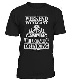 WEEKEND FORECAST CAMPING WITH A CHANCE  #gift #idea #shirt #image #funny #campingshirt #new