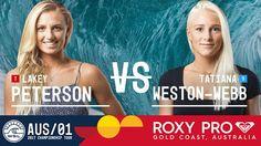 Lakey Peterson vs. Tatiana Weston-Webb - Roxy Pro Gold Coast 2017 Round ...