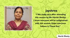 Thank you for attending the session Jayshree, we hope you learnt a lot and will follow the diet plan.  #TuesdayTestimonial #HarishShetty