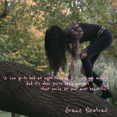 I can go to bed at night thinking I truely am myself and it's when you're being yourself that you are most beautiful #Grace #Neutral #quote