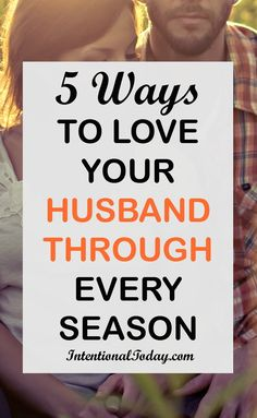 Struggling to love your husband through different and difficult seasons of marriage? Advice and tips on how to cleave when its difficult
