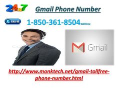 Will Gmail Phone Number 1-850-361-8504 eradicate my issues? Of lecture… our Gmail Phone Number 1-850-361-8504 will convert you to our transcendent tech geeks who will help you following wipe out the Gmail follow the root. So, from now earlier, when you paddle any rather Gmail similar glitches, not under any condition stumble to make a call on our collection and prove a link with us For more information http://www.monktech.net/gmail-tollfree-phone-number.html