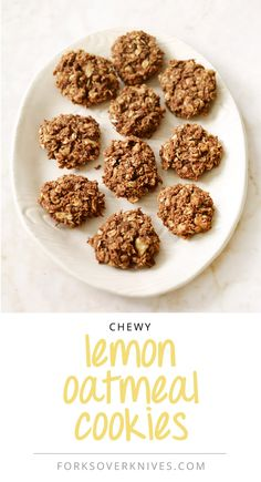 Chewy Lemon-Oatmeal Cookies From forks over knives
