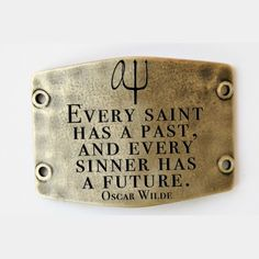 """""""Every saint has a past..."""""""