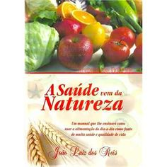 Saúde Total - Livro A Saúde Vem Da Natureza. - R$ 155,50 no MercadoLivre