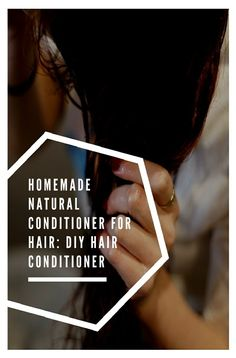 Homemade Natural Conditioner For Hair