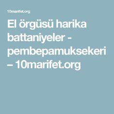 El örgüsü harika battaniyeler - pembepamuksekeri – 10marifet.org