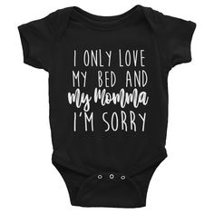 I only Love My Bed and My Momma I'm Sorry Infant Bodysuit, Drake Onesie, Infant Onesie, Onesie with sayings, Drake Shirt, Baby Shirts Onesies Baby Boy, Baby Boys Clothes, Baby Shirts, Funny Baby Onesie, Baby Bodysuit, Baby Boy Outfits, Funny Baby Quotes, Baby Sayings, My Only Love