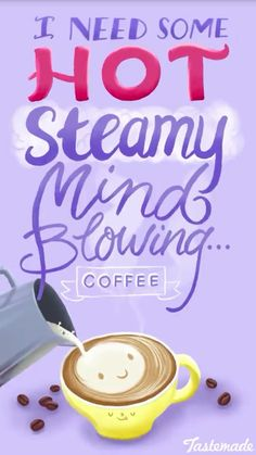 I need some hot steamy mind blowing coffee! Coffee Puns, Coffee Humor, Coffee Quotes, Funny Food Memes, Food Humor, Funny Quotes, Coffee Is Life, I Love Coffee, Coffee Girl