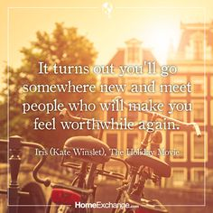 It turns out ... #Quotes from The Holiday movie. Iris / Kate Winslet #TheHoliday #HomeExchange