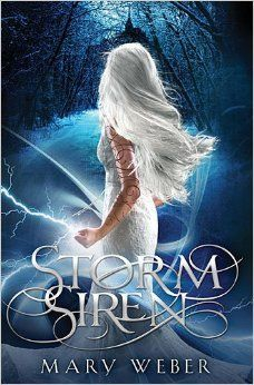 Storm Siren by Mary Weber | Publisher: Thomas Nelson | Publication Date: August 19, 2014 | #YA #Fantasy
