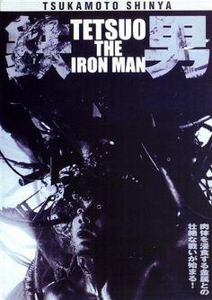Tetsuo: The Iron Man [鉄男: Tetsuo] (Shinya Tsukamoto, 1989)