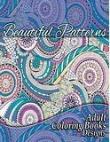 Beautiful Patterns Adult Coloring Books Designs: Volume 16 (Sacred Mandala Designs and Patterns Coloring Books for Adults)