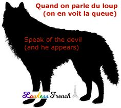 Quand on parle du loup (on en voit la queue) - Lawless French French Expressions, Idiomatic Expressions, French People, Teacher Boards, French Teacher, First Language, French Words, France, Learn French