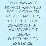 I love awkward moments.