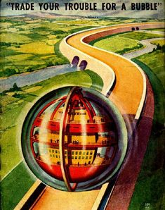 Trade Your Trouble for A Bubble ( Future Home / Vintage Futurism / Retro Future / Illustration )