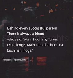 Ha mera frnd v esa h Real Life Quotes, Truth Quotes, Relationship Quotes, Besties Quotes, Best Friend Quotes, English Thoughts, Good Friends Are Hard To Find, Swag Quotes, Best Friendship Quotes