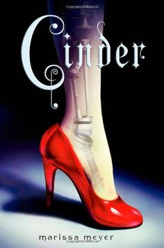 Cinder: Book One of the Lunar Chronicles / Marissa Meyer