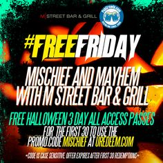 Join us for 3 days of mischief and mayhem this Halloween with our newest participating bar, M Street Bar & Grill! We're offering free 3 Day All Access passes for our Washington DC Halloween Pubcrawl for the first 30 #FreeFriday lovers to use the promo code MISCHIEF at uredeem.com! Code is case sensitive. Offer expires after first 30 redemptions. - at M Street Bar & Grill, 2033 M St NW, Washington DC, 20036