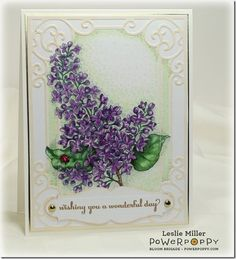 French Lilac digital  stamp set by Power Poppy, card design by Leslie Miller!
