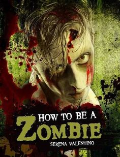 How to be a Zombie (Hardcover). A freaky look inside the scary world of zombies, from first bite to fun-filled afterlife. World Of Zombies, Nonfiction, My Books, Valentino, Survival, My Love, Illustration, Movie Posters, Fictional Characters