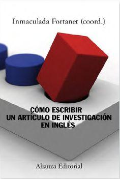 Cómo escribir un artículo de investigación en inglés / Inmaculada Fortanet Gómez