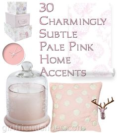 30 Charmingly Subtle Pale Pink Home Accents | Girlfriends Are Like Shoes