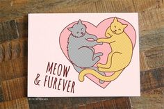 Let someone know you'll love them MEOW AND FUREVER! This funny cat pun card is perfect for your significant other for anniversaries, Valentine's Day, birthdays, or just for fun. — x premium, sustainable FSC certified stock; Valentines Quotes Funny, Valentines Day Puns, Cat Valentine, Valentine Day Cards, Valentine Ideas, Funny Anniversary Cards, Anniversary Funny, Cat Puns, Funny Puns