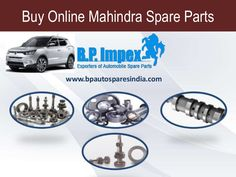 Buy Online Mahindra Spare Parts | t BP Auto Spares India, the core revolves around offering reliable parts at affordable prices. Be it Mahindra truck parts, Mahindra Scorpio parts, or Mahindra Bolero parts, we are committed to supply genuine Mahindra parts to our esteemed customers.