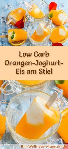 Rezept für Low Carb Orangen-Joghurt-Eis am Stiel - ein einfaches Eisrezept für kalorienreduzierte, kohlenhydratarme und gesunde Eiscreme ohne Zusatz von Zucker ...