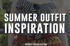 10 Outfits That Will Inspire You For Summer   The Outfit Repeater