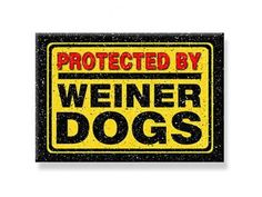 "DECO MAGNET 2""x3"" PROTECTED BY WEINER DOGS Fridge Magnet wiener dog breeds USA #DecorativeGreetings #NewinPackageMagnetUSA"